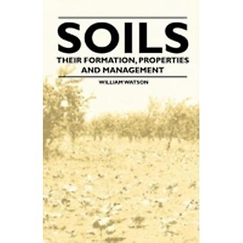 Soils Their Formation Properties and Management by Wallace & T.