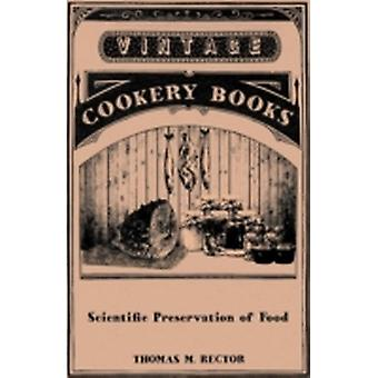 Scientific Preservation of Food by Rector & Thomas M.