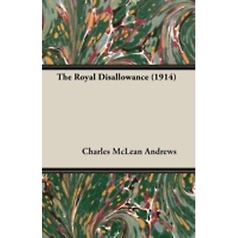 The Royal Disallowance 1914 by Andrews & Charles McLean
