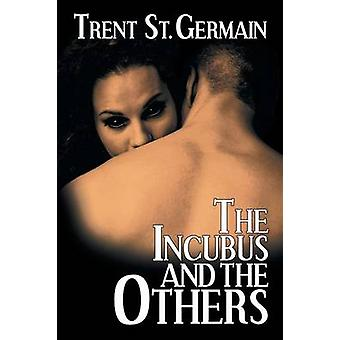 The Incubus and The Others by St. Germain & Trent