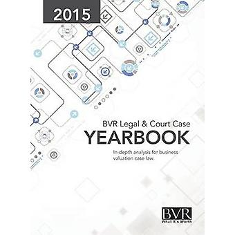 BVR Legal  Court Case Yearbook 2015 by Golden & Sylvia