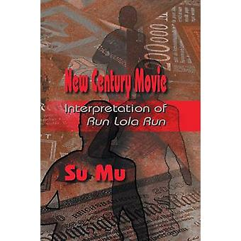 New Century Movie Interpretation of Run Lola Run by Mu & Su