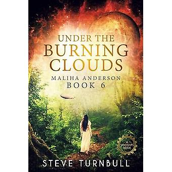 Under the Burning Clouds Maliha Anderson Book 6 by Turnbull & Steve
