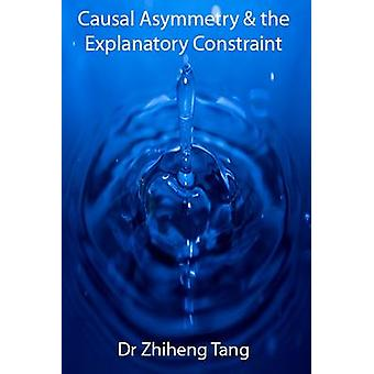 Causal Asymmetry  the Explanatory Constraint by Tang & Zhiheng