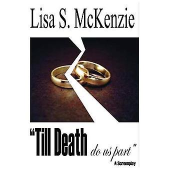 Til Death Do Us Part by McKenzie & Lisa