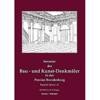 Inventar der Bau und KunstDenkmler in der Provinz Brandenburg Band 2Band 2 Orte JZ by Bergau & Friedrich Rudolf