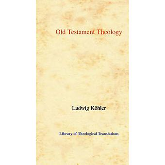 Old Testament Theology by Ludwig Koehler - 9780227172285 Book