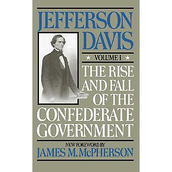 The Rise And Fall Of The Confederate Government - Volume 1 von Jefferso