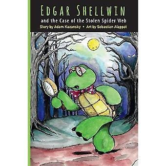 Edgar Shellwin and the Case of the Stolen Spider Web by Adam Kazansky