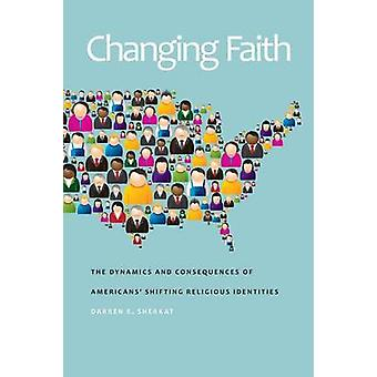 Changing Faith - The Dynamics and Consequences of Americans' Shifting