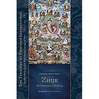 Zhije - The Pacification of Suffering - Essential Teachings of the Eigh