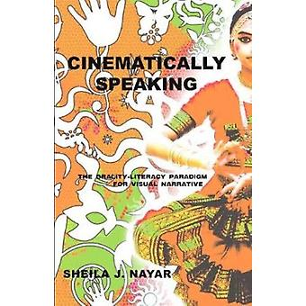 Cinematically Speaking - The Orality-Literacy Paradigm for Visual Narr