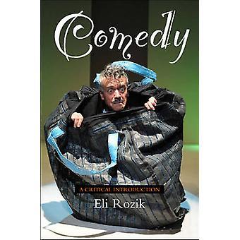 Komedie - En kritisk introduksjon av Eli Rozik - 9781845194772 Book