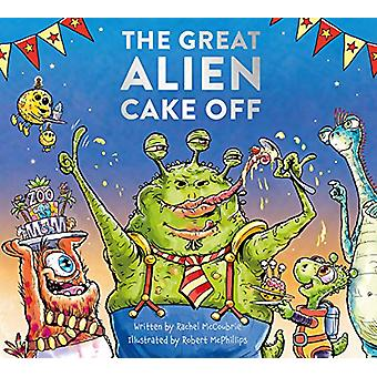 The Great Alien Cake Off by Rachel McCoubrie - 9781907860522 Book