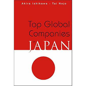 Top Global Companies in Japan by Akira Ishikawa - Tai Nejo - 97898123