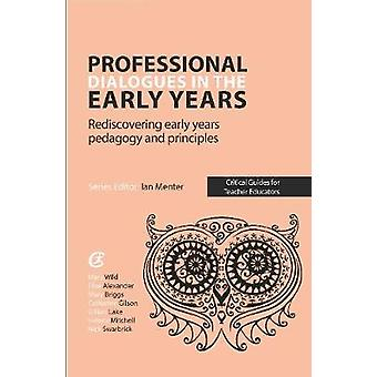 Professional Dialogues in the Early Years - Rediscovering early years