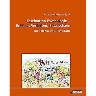 Faszination Psychologie - Erleben - Verhalten - Bewusstsein - Telekoll