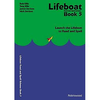 Lifeboat Read and Spell Scheme Book 5  Launch the Lifeboat to Read and Spell by Sula Ellis & Tony Ellis & Mick Davison & Jackie Davison & Illustrated by Henry Marshall