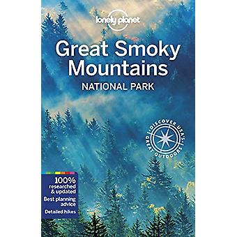 Lonely Planet Great Smoky Mountains National Park by Lonely Planet -