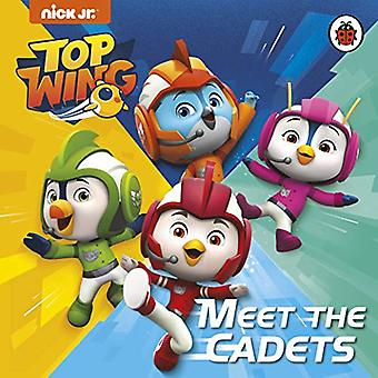 Top Wing - Meet the Cadets by Top Wing - 9780241385098 Book