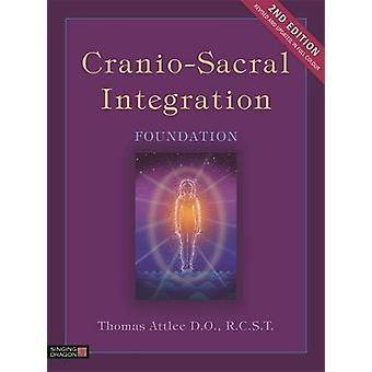 Cranio-Sacral Integration - Foundation - Second Edition by Thomas Att