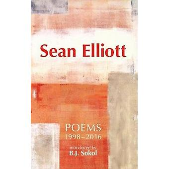 Sean Elliott Poems 19982016 by Elliott & Sean