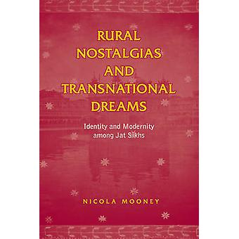 Rural Nostalgias and Transnational Dreams - Identity and Modernity Amo