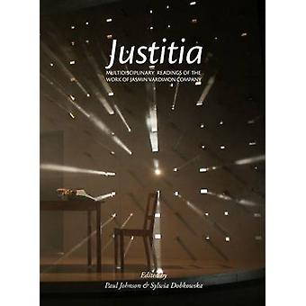 Justitia - Multidisciplinary Readings of the Work of the Jasmin Vardim