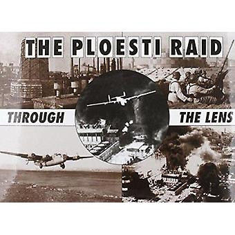 The Ploesti Raid Through the Lens by Roger A. Freeman - 9781870067553