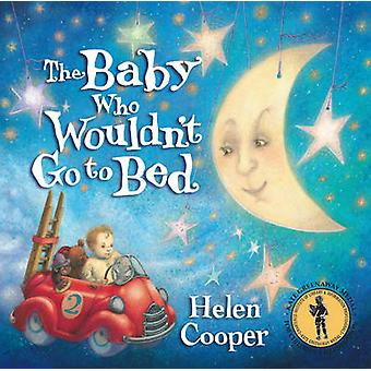 The Baby Who Wouldnt Go To Bed by Helen Cooper