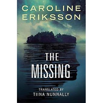 The Missing by Caroline Eriksson & Translated by Tiina Nunnally