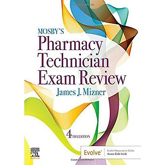 Mosby's Pharmacy Technician Exam Review by James J. Mizner - 97803234