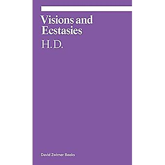 Visions and Ecstasies - Selected Essays by H. D. - 9781644230237 Book