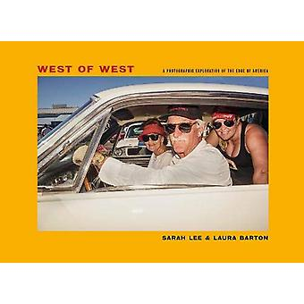 West of West - Travels along the edge of America by Sarah Lee - 978178