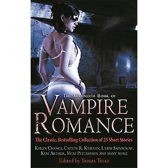 The Mammoth Book of Vampire Romance - The Classic - Bestselling Collec