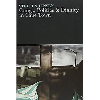 Gangs, Politics and Dignity in Cape Town (Eastern African Studies)
