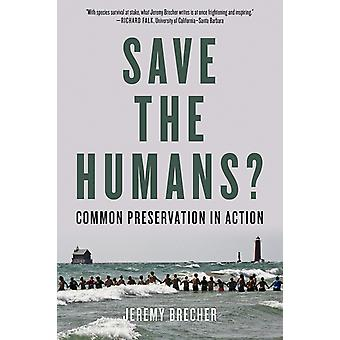 Save The Humans  Common Preservation in Action by Jeremy Brecher