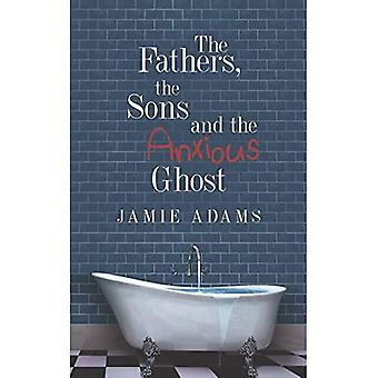 The Fathers, the Sons and the Anxious Ghost