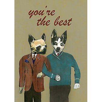 You're The Best Dog Friends- Greeting Card