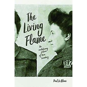 The Living Flame by Le Blanc & Paul