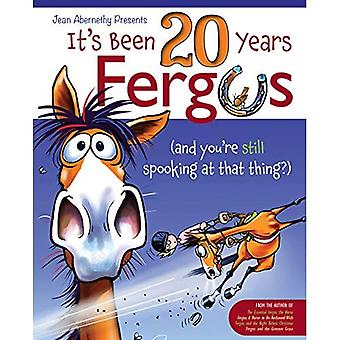 It's Been 20 Years, Fergus: (and you're still spooking at that thing?)