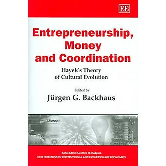 Entrepreneurship Money and Coordination - Hayek's Theory of Cultural Evolution