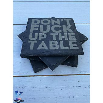 Don-apos;t Fuck Up The Table - Slate Coaster Set