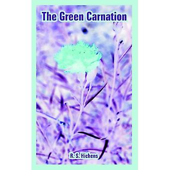 The Green Carnation by R S Hichens - 9781410108449 Book