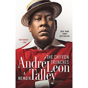 The Chiffon Trenches  A Memoir by Andre Leon Talley