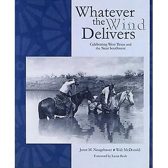 Whatever the Wind Delivers by Walt McDonald