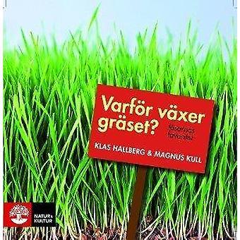 Pourquoi l'herbe pousse-t-elle? : Favoris des lecteurs 9789127129511