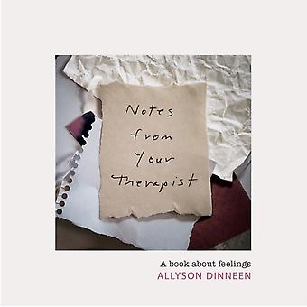 Notes from Your Therapist by Allyson Dinneen