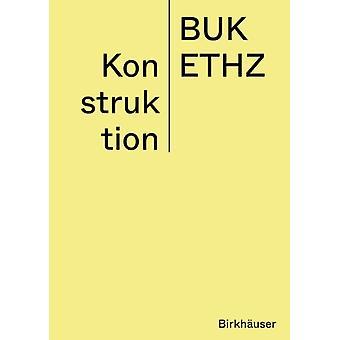 Konstruktion  Manual by Daniel Mettler & Daniel Studer & Edited by ETH Z rich BUK