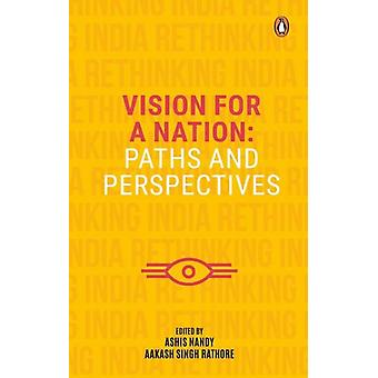 Vision for a Nation by Aakash Singh RathoreAshis Nandy